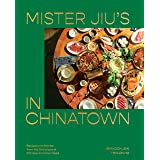 Mister Jiu's in Chinatown: Recipes and Stories from the Birthplace of Chinese American Food [A Cookbook]