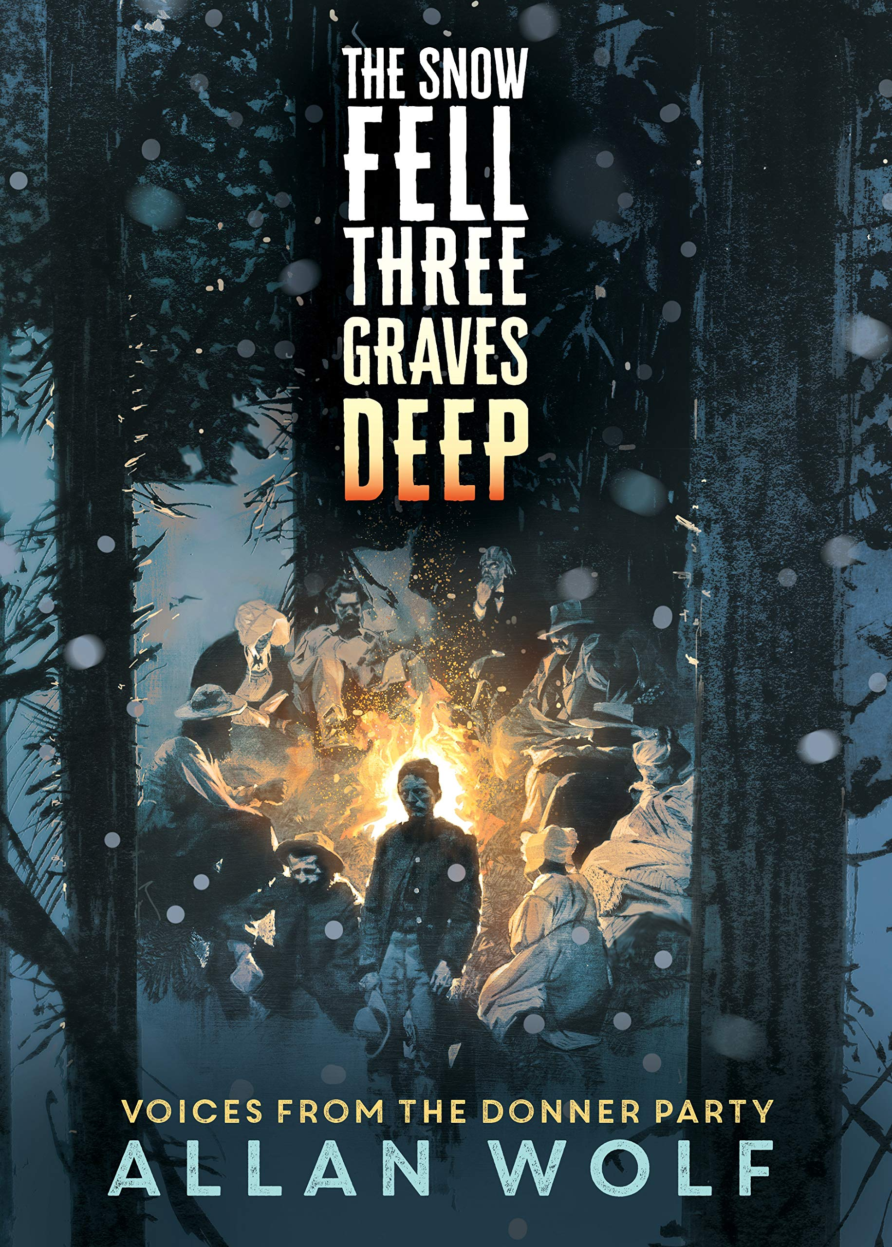 Amazon.com: The Snow Fell Three Graves Deep: Voices from the Donner Party  (9780763663247): Wolf, Allan: Books