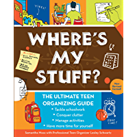 Where's My Stuff?: The Ultimate Teen Organizing Guide (English Edition)