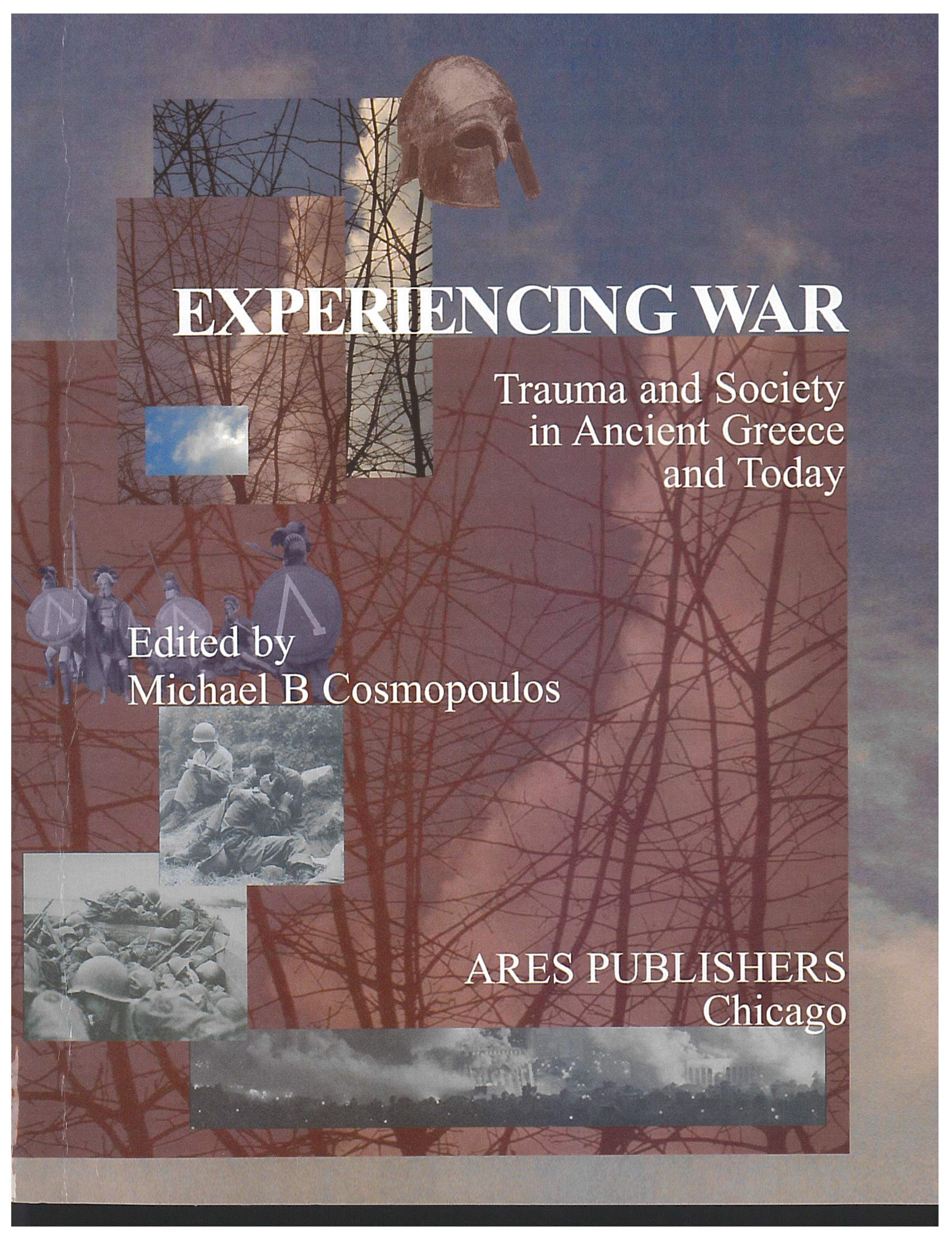 Experiencing War: Trauma and Society from Ancient Greece to the Iraq War:  Cosmopoulos, Michael B.: 9780056064973: Books - Amazon.ca