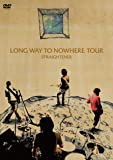 LONG WAY TO NOWHERE TOUR [DVD]