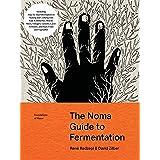 The Noma Guide to Fermentation: Including koji, kombuchas, shoyus, misos, vinegars, garums, lacto-ferments, and black fruits