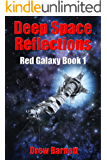 Deep Space Reflections: Red Galaxy Book 1