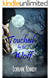Touched by the Wolf: A Wolf Shifter Romance (Wolves of Lightning Ridge Book 1)