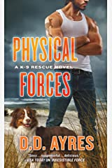 Physical Forces (A K-9 Rescue Novel Book 6) Kindle Edition