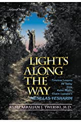 Lights Along the Way: Timeless Lessons for Today from Rabbi Moshe Chaim Luzzatto's Mesillas Yesharim (ArtScroll (Mesorah)) (English, Hebrew and Hebrew Edition) Hardcover