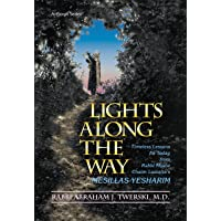 Lights Along the Way: Timeless Lessons for Today from Rabbi Moshe Chaim Luzzatto's Mesillas Yesharim (ArtScroll (Mesorah))