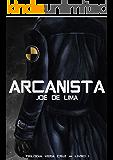 Arcanista (Trilogia Vera Cruz Livro 1)