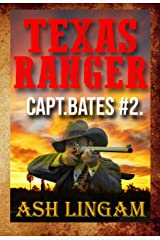 Texas Ranger 2: Western Fiction Adventure (Capt. Bates) Kindle Edition