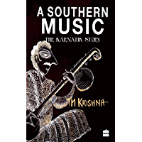 A Southern Music: Exploring the Karnatik Tradition book cover