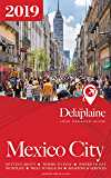 MEXICO CITY - The Delaplaine 2019 Long Weekend Guide
