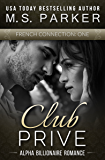 French Connection Vol. 1 (Club Prive): Alpha Billionaire Romance