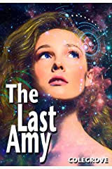 The Last Amy: The End of Amy Armstrong Kindle Edition