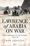 Lawrence of Arabia on War: The Campaign in the Desert 1916–18