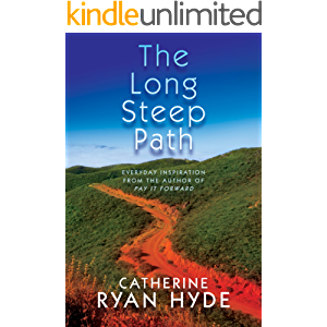 The Long, Steep Path: Everyday Inspiration from the Author of Pay It Forward