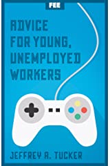 Advice for Young, Unemployed Workers Kindle Edition