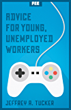 Advice for Young, Unemployed Workers (English Edition)