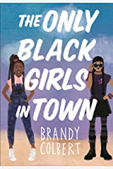 The Only Black Girls in Town Kindle Edition