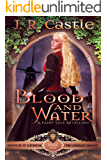 Blood and Water: The Lionheart Province (The Chronicles of Alburnium Book 1)