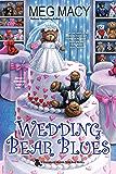 Wedding Bear Blues (A Teddy Bear Mystery Book 4)