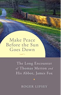 Amazon the abbey of gethsemani place of peace and paradox make peace before the sun goes down the long encounter of thomas merton and his fandeluxe Image collections