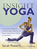 Insight Yoga: An Innovative Synthesis of Traditional Yoga, Meditation, and Eastern Approaches to Healing and Well-Being