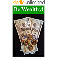 Be Wealthy!