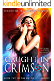 Caught In Crimson: Book Two of the Sword of Elements