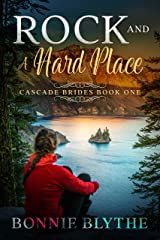 Rock and A Hard Place: Love in Eastern Oregon (Cascade Brides Series Book 1) Kindle Edition
