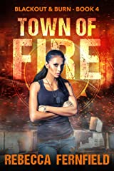 Town of Fire: An EMP Survival Thriller (Blackout & Burn Book 4) Kindle Edition