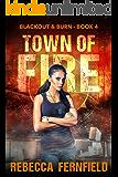 Town of Fire: An EMP Survival Thriller (Blackout & Burn Book 4)