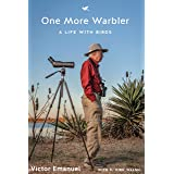 One More Warbler: A Life with Birds