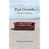 Post Growth: Life after Capitalism
