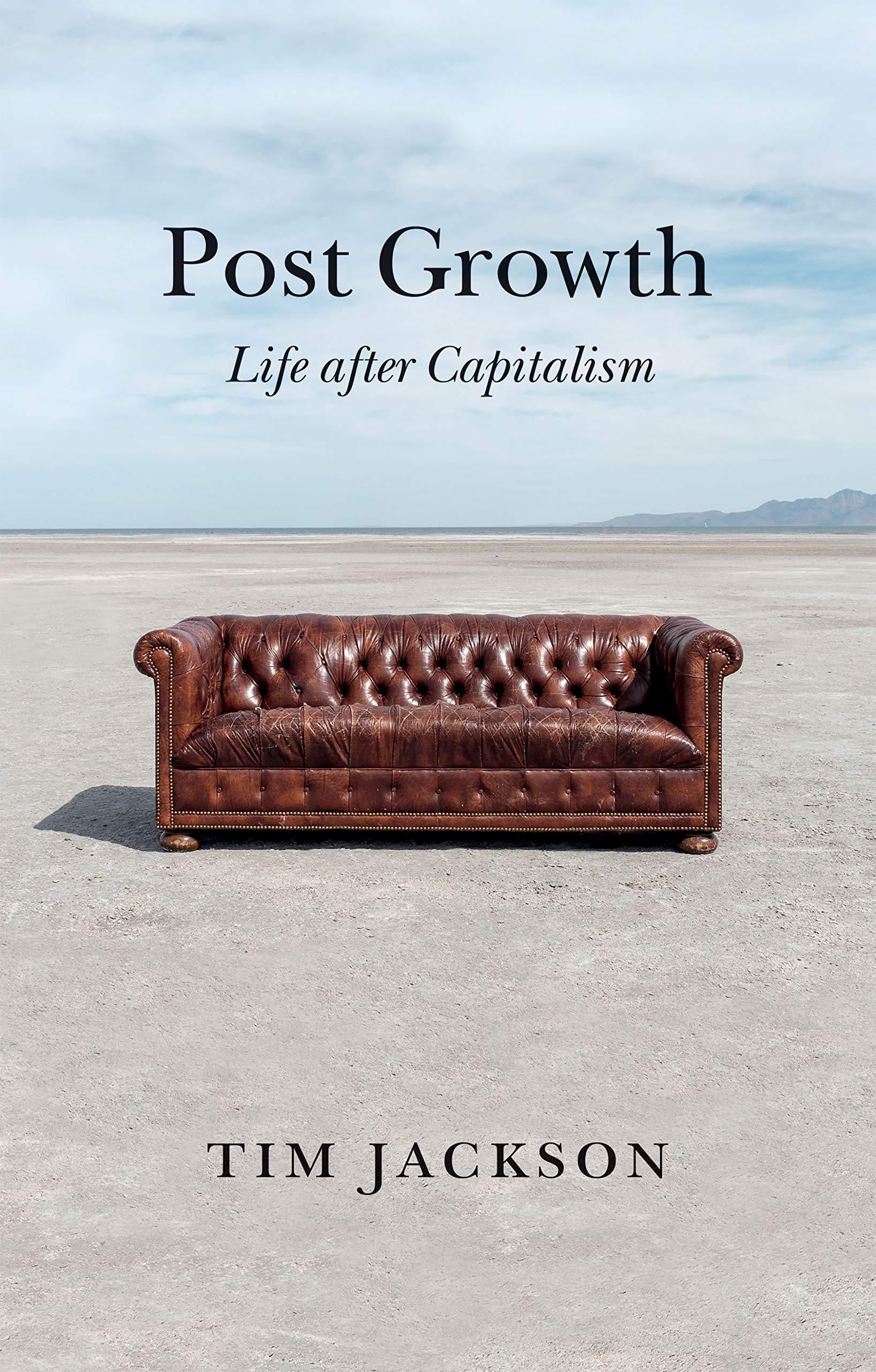 Post Growth: Life after Capitalism: Amazon.de: Jackson, Tim: Fremdsprachige  Bücher