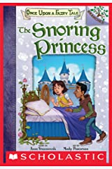 The Snoring Princess: A Branches Book (Once Upon a Fairy Tale #4) Kindle Edition