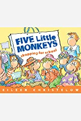 Five Little Monkeys Shopping for School (A Five Little Monkeys Story) Kindle Edition