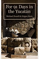 For 91 Days In The Yucatan Kindle Edition
