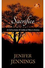 Sacrifice: A Collection of Biblical Short Stories (Spiritual Collection Book 3) Kindle Edition