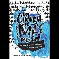 La cirugía que más pesa: Mi camino con manga y bypass gástrico (Spanish Edition)