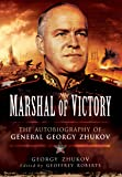 Marshal of Victory: The Autobiography of General Georgy Zhukov