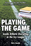 Playing the Game: Inside Athletic Recruiting in the Ivy League