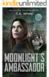Moonlight's Ambassador (An Aileen Travers Novel Book 3)