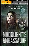 Moonlight's Ambassador (An Aileen Travers Novel Book 3)