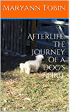 Afterlife: The Journey of a Dog's Spirit (English Edition)