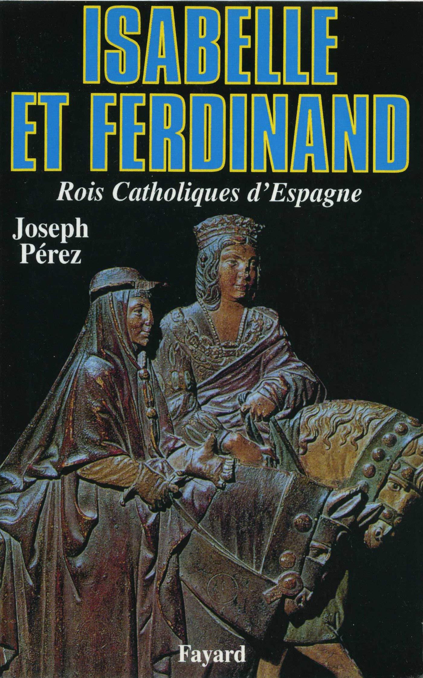 Isabelle et ferdinand - rois catholiques dEspagne Biographies Historiques 65: Amazon.es: Pérez, Joseph: Libros en idiomas extranjeros