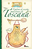 Caderno de Receitas Tradicionais da Toscana: Mais de 200 Receitas da Autêntica Cozinha Tradicional Toscana