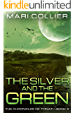 The Silver and the Green (The Chronicles of Tonath Book 2)