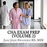 CNA Exam Prep, Volume 2: Nurse Assistant Practice Test Questions
