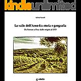 La valle dell'Arno fra storia e geografia: Da Firenze a Pisa: dalle origini al 1333 (Macchie di Toscana)