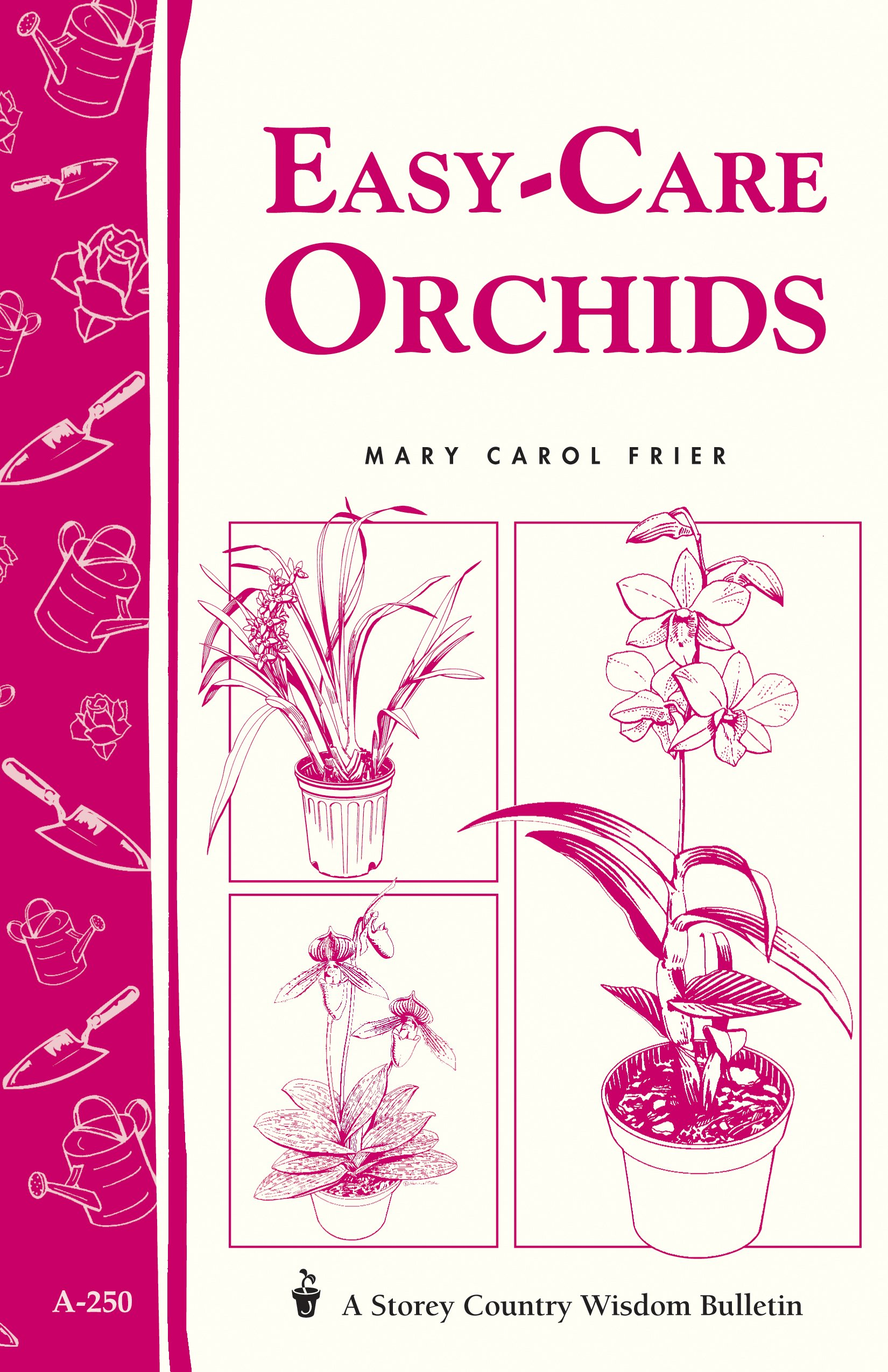 Easy-Care Orchids Storeys Country Wisdom Bulletin A-250